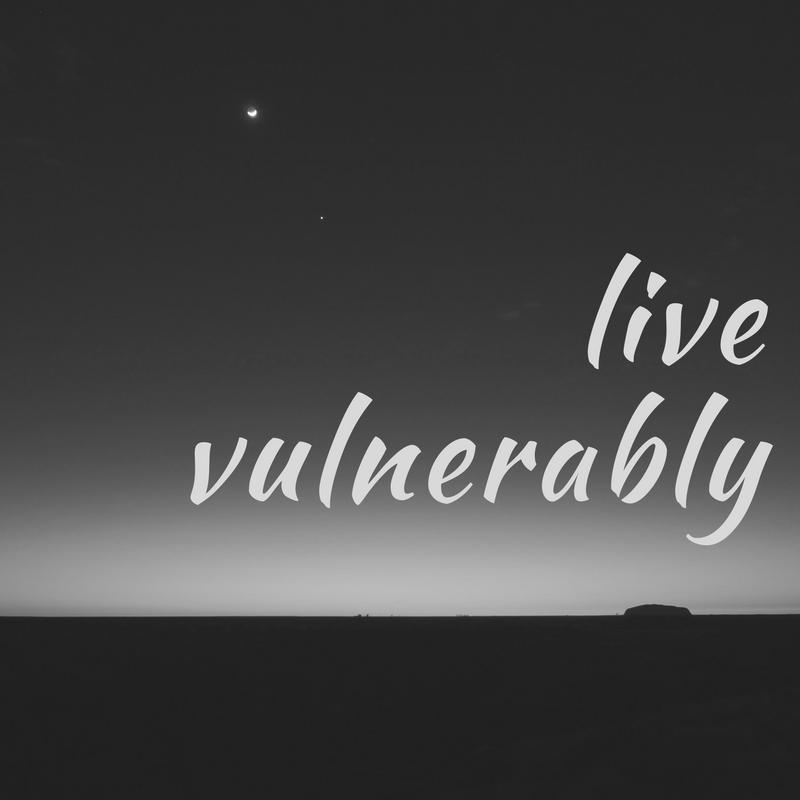 Live Vulnerably
